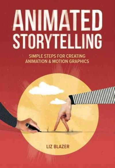 Animated Storytelling is an approachable and easy-to-follow guide that teaches readers how to create memorable stories using animation and motion graphics. The books friendly tone and boiled-down idea