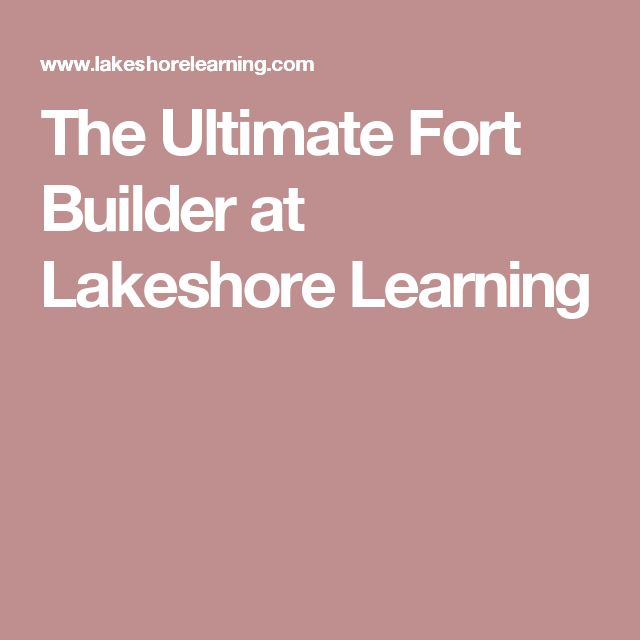 The Ultimate Fort Builder at Lakeshore Learning