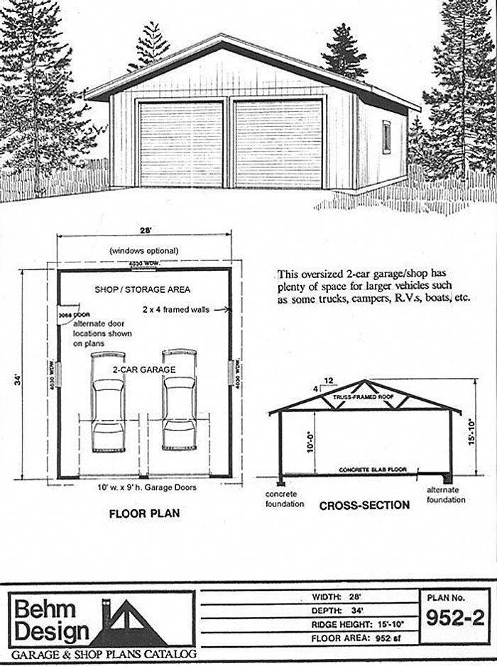 Oversized 2 Car Garage Plan With Storage 952 2 28 X 34 By Behm Designs Behm Designs Is Expert In 2 Car Garage Plans Garage Shop Plans Garage Plans With Loft