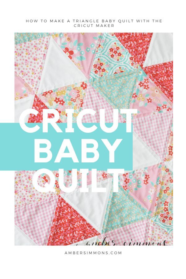 How To Make A Baby Quilt With The Cricut Maker Amber Simmons In 2020 Baby Quilts Quilts Baby Quilt Kit