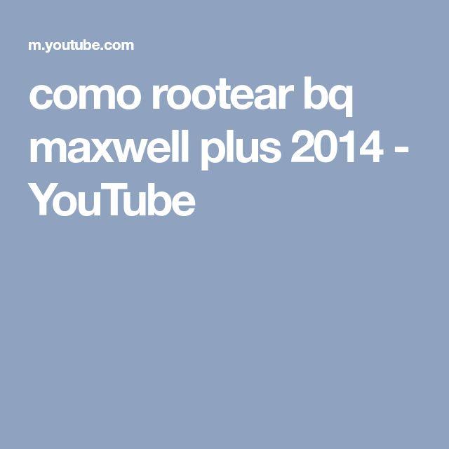 como rootear bq maxwell plus 2014 - YouTube