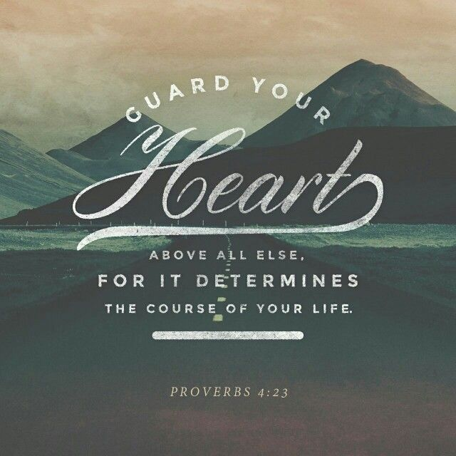 Guard you heart for it speaks volumes to your mind then your mouth!