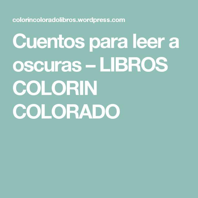 Cuentos para leer a oscuras – LIBROS COLORIN COLORADO