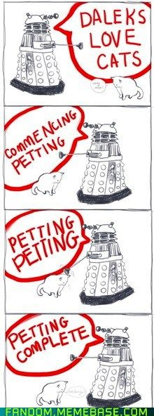 Daleks love kitties.: Dalek Voice, Favorite Things, Awesome, Doctorwho, Funny, Doctors Who, Dr. Who, Fandom, Cat Lady