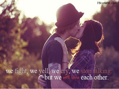 Quotes We Love Each Other: #OnlineDating365 #SweetRelationshipQuote We Fight, We Yell