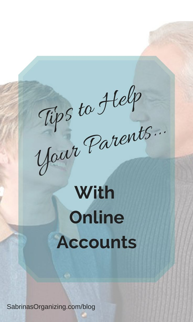 Tips To Help Your Parents With Online Accounts | Sabrina's Organizing downsizing tips