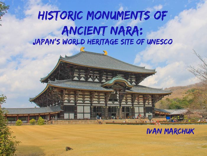 E-book about Historic Monuments of Ancient Nara (Japan's World Heritage Site of UNESCO). Todai-ji Temple on the cover. #UNESCO #WHS #WHSJapan #temple #Nara #Buddhism