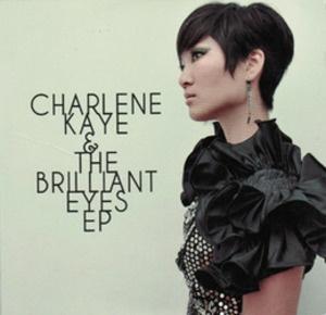 Charlene Kaye and the Brilliant Eyes EP #charlenekaye