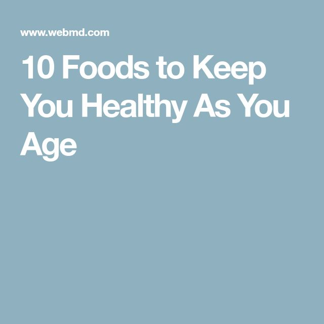 10 Foods to Keep You Healthy As You Age