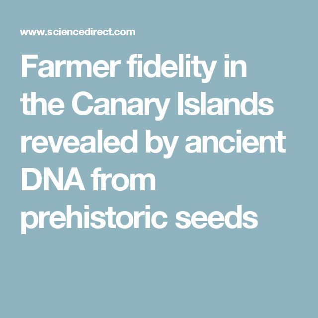 Farmer fidelity in the Canary Islands revealed by ancient DNA from prehistoric seeds