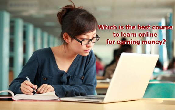 #which are the best courses to amke an money online #which courses are good to make an money online