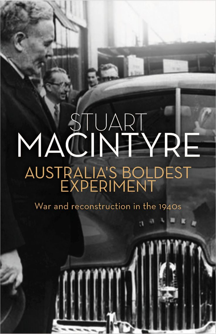 Australia's Boldest Experiment: War and Reconstruction in the 1940s by Stuart McIntyre, winner of the Australian History Prize, NSW Premier's History Awards, 2016. Held by the State Library of New South Wales: http://primo-slnsw.hosted.exlibrisgroup.com/SLNSW:SLNSW_ALMA21104566620002626