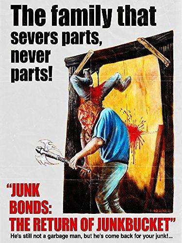 JUNK BONDS: THE RETURN OF JUNKBUCKET 2013