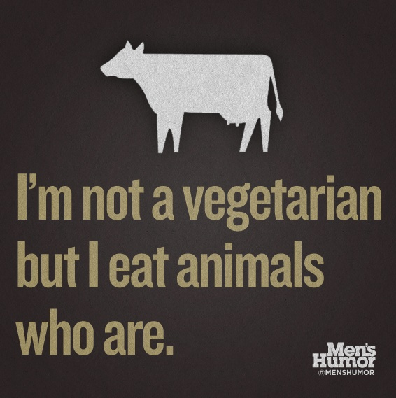 I'm not a vegetarian but I eat animals who are.Farms Stuff, Men Humor, Web Humor, Funny Random, Funny Stuff, Vegetarian Animal, Peta Suck