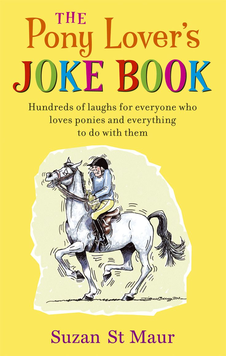 The Pony Lover's Jokebook by Suzan St Maur. #country #countryside #pony #joke #book #humour #christmas #gift #winter #season