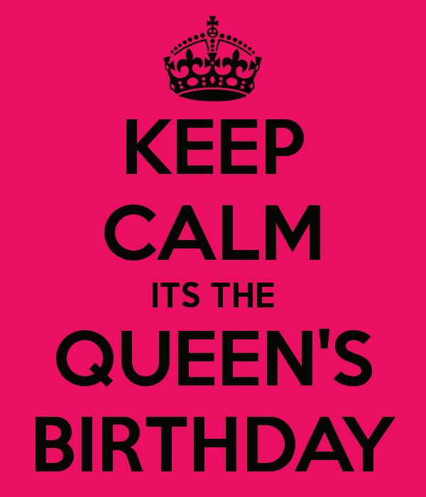 keep-calm-its-the-queen-s-birthday-8 | Life in progress