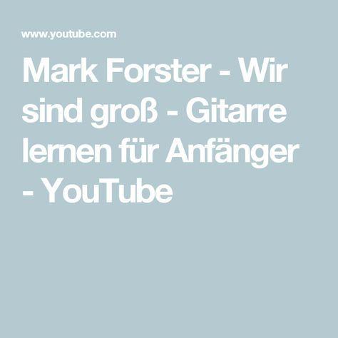 Mark Forster - Wir sind groß - Gitarre lernen für Anfänger - YouTube