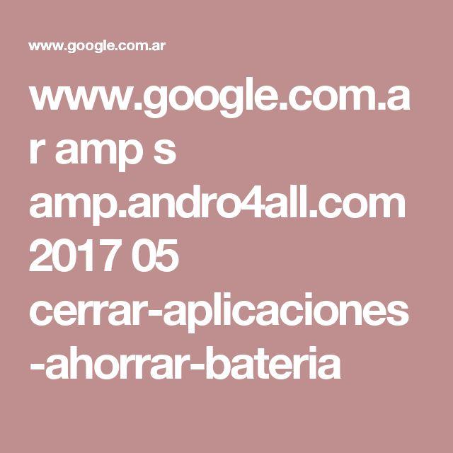 www.google.com.ar amp s amp.andro4all.com 2017 05 cerrar-aplicaciones-ahorrar-bateria