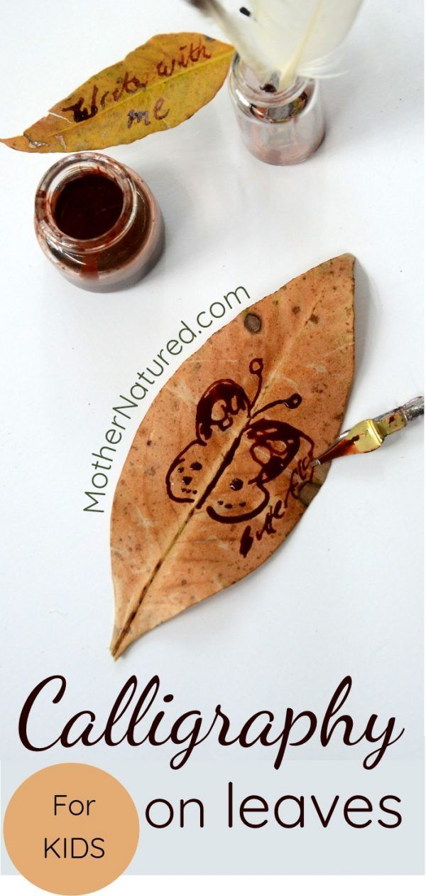 Calligraphy for kids with homemade quills and leaves | Mother Natured
