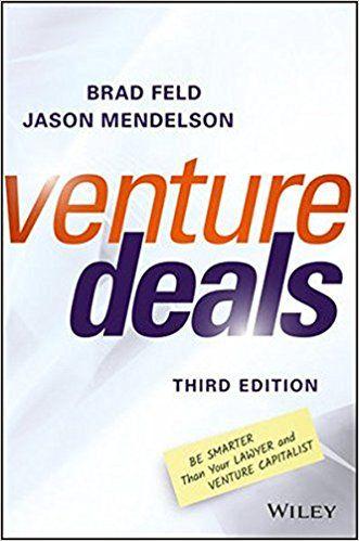 Amazon.com: Venture Deals: Be Smarter Than Your Lawyer and Venture Capitalist (9781119259756): Brad Feld, Jason Mendelson: Books
