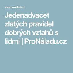 Jedenadvacet zlatých pravidel dobrých vztahů s lidmi | ProNáladu.cz