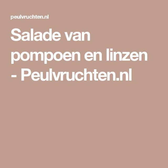 Salade van pompoen en linzen - Peulvruchten.nl