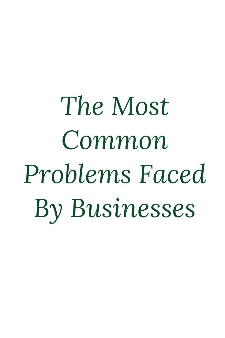 The Most Common Problems Faced By Businesses Technology Problems Business Make Business