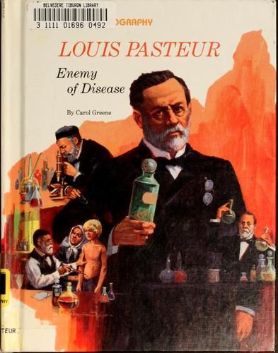 Louis Pasteur by Carol Greene