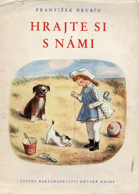 František Hrubín: Hrajte si s námi /Come To Play With Us. Illustrated by Karel Müller. Prague 1955.