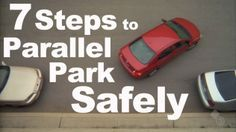 7 Steps to Parallel Park Safely #parallelparking #driving from driving school Young Drivers of Canada  http://youngdriversofcanada.wordpress.com/2012/08/02/parallel-parking/
