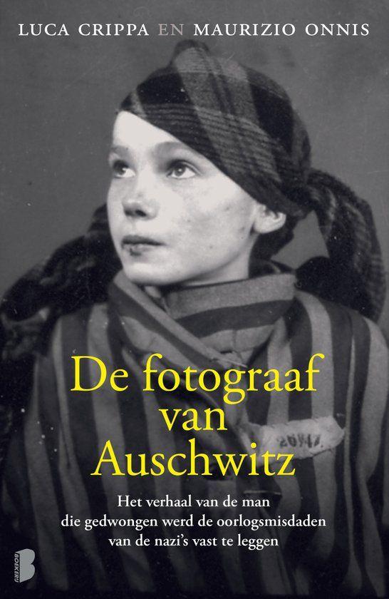 De fotograaf van Auschwitz, een geschiedenis die nooit vergeten mag worden