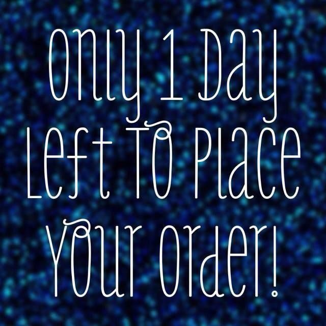 There's only one more day left to place an order with my PARTY