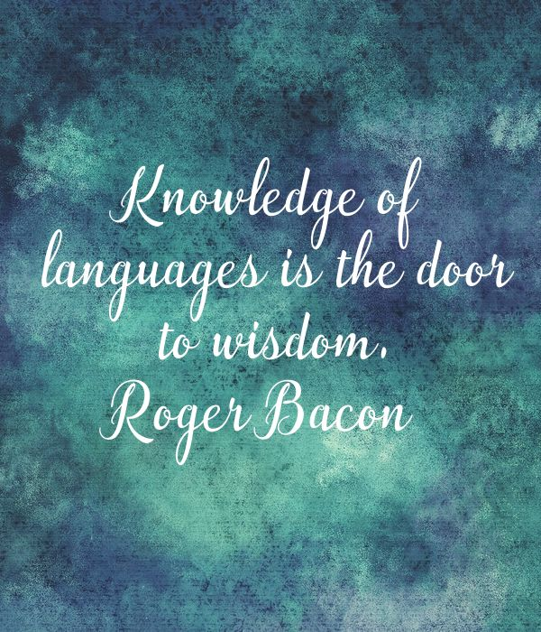 'Knowledge of   languages is the door   to wisdom.  Roger Bacon ' Poster
