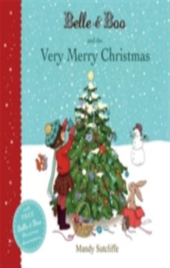 Køb 'Belle & Boo and the Very Merry Christmas' bog nu. Boo the bunny learns that Christmas is a time for sharing as well as presents in this enchanting