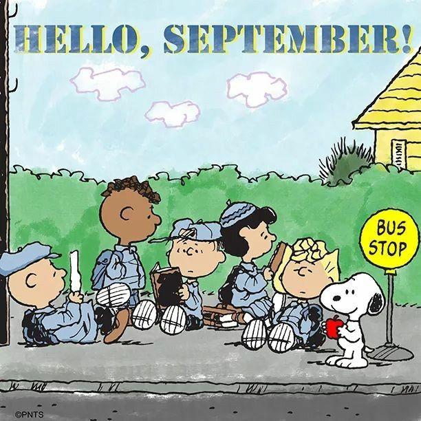 Wishing all my friends & family a wonderful & safe September.  With Charles M. Schulz's Peanuts Gang.