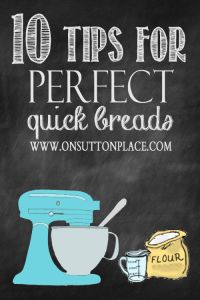 Pin For Later!! 10 Tips for Perfect Quick Breads - On Sutton Place #baking #cooking #tips
