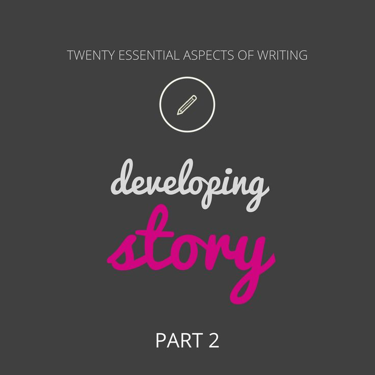 Seven tips for developing story