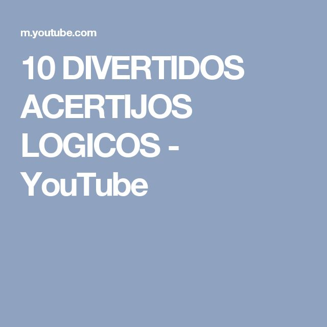 10 DIVERTIDOS ACERTIJOS LOGICOS - YouTube