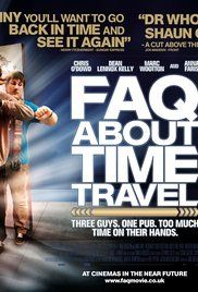Frequently Asked Questions About Time Travel (2009) - IMDb--- Chris O'Dowd, time travel, and aliens. Need I say more?