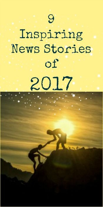 9 News Stories from 2017 That Inspire | Nurture Her Nature