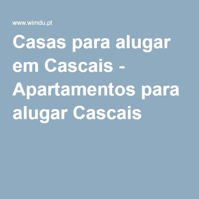 Casas para alugar em Cascais - Apartamentos para alugar Cascais