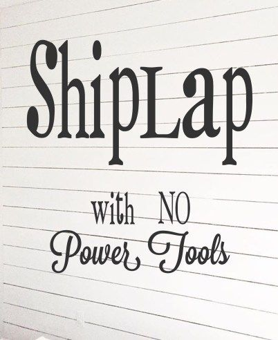 EASY SHIPLAP tutorial with NO power tools.