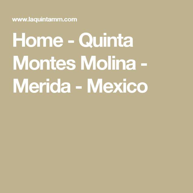 Home - Quinta Montes Molina - Merida - Mexico