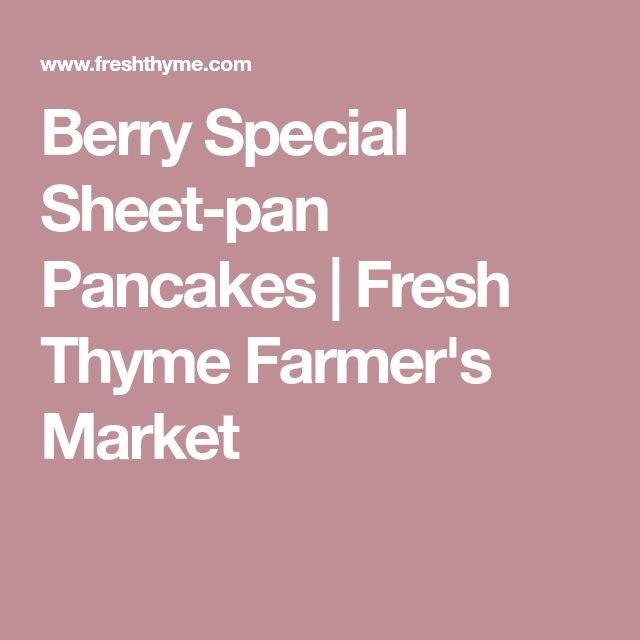 Berry Special Sheet-pan Pancakes | Fresh Thyme Farmer's Market