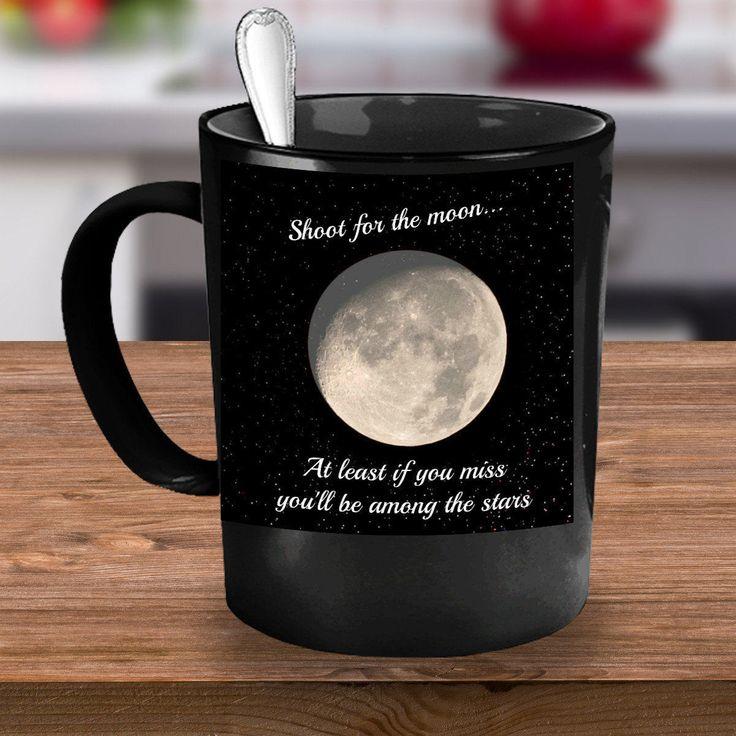 Shoot For The Moon Inspirational Mug U2013 The Perfect Gift To Encourage  Yourself, Son,