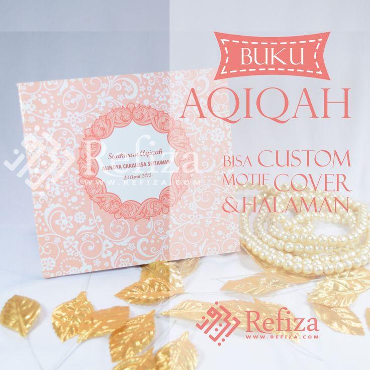 Buku Aqiqoh dari Refiza siap menemani acara spesial anda. Untuk info dan pemesanan hubungi customer service kami.