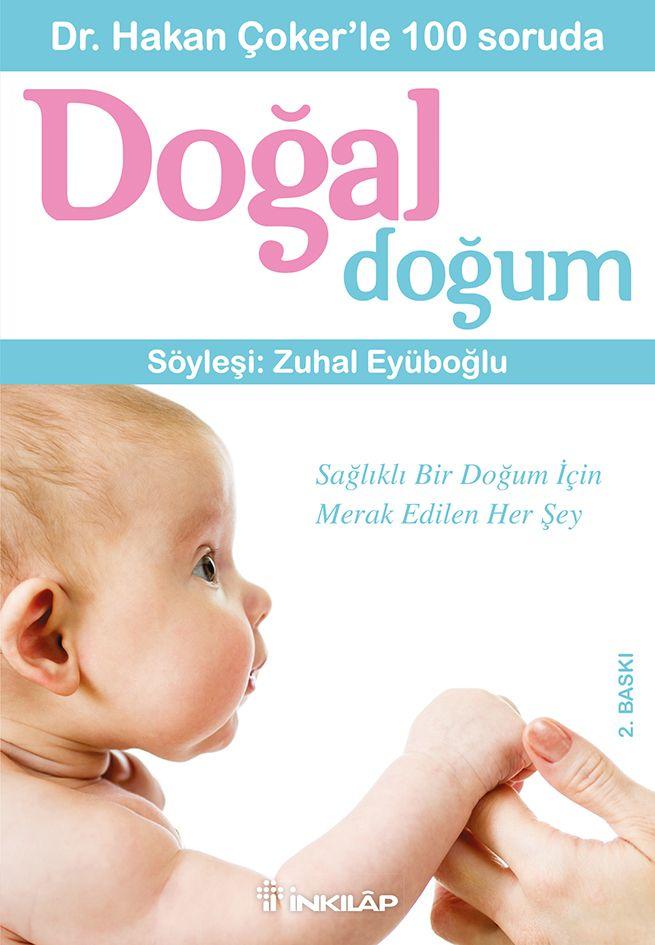 Dr. Hakan Çoker'le 100 Soruda Doğal Doğum Graphic designer: Gökçen Yanlı Author: Hakan Çoker Publishing House: İnkılâp Kitabevi