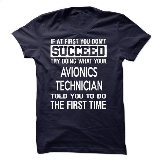 Avionics Technician T-Shirt - #blank t shirt #awesome hoodies. MORE INFO =>…