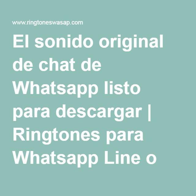 El sonido original de chat de Whatsapp listo para descargar | Ringtones para Whatsapp Line o Skype