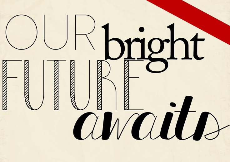 Our bright future awaits, 28 2012.